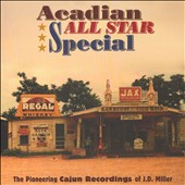 Various Artists: Acadian All Star Special: The Pioneering Cajun Recordings of J.D. Miller [Box]