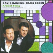 David Daniels (Cello)/Craig Ogden (Guitar): A Quiet Thing: Songs for Voice & Guitar