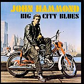 John Hammond, Jr.: Big City Blues