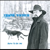 Frank Wicher: Born To Be Me [Slipcase]