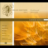 Ferdinand Hiller: Lieder / Songs - sung by Fulde, Raschka, Eckert, Plock
