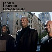 James Carter (Sax)/James Carter Organ Trio: At the Crossroads *
