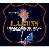 L.A. Guns: Hellraisers Ball: Caught in the Act [PA]