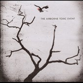 The Airborne Toxic Event: Airborne Toxic Event [Bonus Tracks]