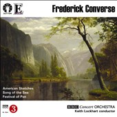 Frederick Converse: American Sketches; Song of the Sea; Festival of Pan / Keith Lockhart