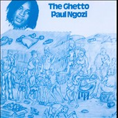 Paul Ngozi: The Ghetto