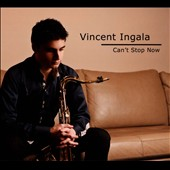 Vincent Ingala: Can't Stop Now [Digipak] *