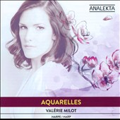 Aquarelles - Erik Satie, Bedrich Smetana, Claude Debussy and Franz Liszt / Valerie Milot, harp