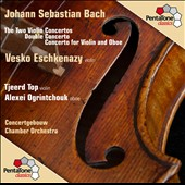 Bach: Violin Concertos Nos. 1 & 2; Concerto for 2 Violins; Concerto for Violin & Oboe / Vesko Eschkenazy, violin