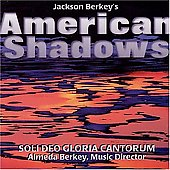 American Shadows / Berkey, Soli Deo Gloria Cantorum