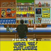 Patrick Ellis: Under the Influence