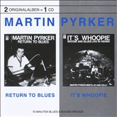 Martin Pyrker: Return to Blues/It's Whoopie