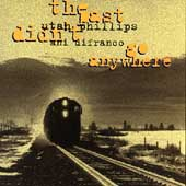 Ani DiFranco/Utah Phillips: The Past Didn't Go Anywhere