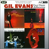 Gil Evans: Four Classic Albums: New Bottle, Old Wine/Great Jazz Standards/Out of the Cool/Into the Hot *