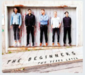 The Beginners: Two Years Later [Digipak]