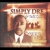 Simply Dre': The True Story...