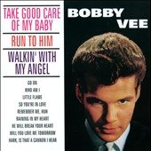Bobby Vee: Take Good Care of My Baby