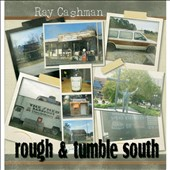 Ray Cashman: Rough & Tumble South