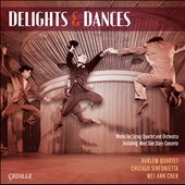 Delights & Dances - Works by Michael Abels, Benjamin Lees, Leonard Bernstein, An-Lun Huang / Chicago Sinfonietta; Harlem Quartet