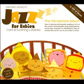 Michael Janisch: Jazz for Babies: The Vibraphone Album [Digipak]