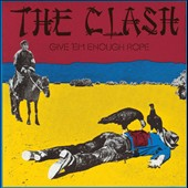 The Clash: Give Em Enough Rope [Remastered]