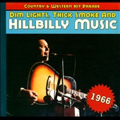 Various Artists: Dim Lights, Thick Smoke and Hillbilly Music: 1966 [Digipak]