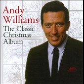 Andy Williams: The  Classic Christmas Album