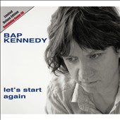 Bap Kennedy: Let's Start Again [Bonus Version] [Digipak]