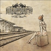 Runaway Dorothy: The Wait [Digipak]