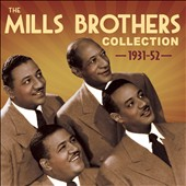 The Mills Brothers: The Mills Brothers Collection: 1931-52