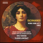 Rachmaninov: Monna Vanna (Act 1); Songs