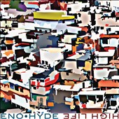 Karl Hyde/Brian Eno: High Life [Digipak]