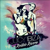Robbie Rivera (Dance): Juicy Ibiza 2014