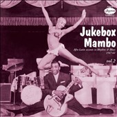 Various Artists: Jukebox Mambo, Vol. 2: Further Afro-Latin Accents In Rhythm & Blues 1947-60