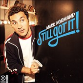 Mark Normand: Still Got It [PA]