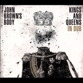 John Brown's Body: Kings & Queens In Dub [Digipak]