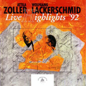 Attila Zoller/Wolfgang Lackerschmid: Live Highlights '92