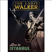 Joe Louis Walker: Live in Istanbul