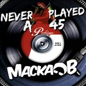 Macka B: Never Played a 45