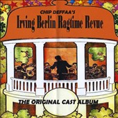 Various Artists: Chip Deffaa's Irving Berlin Ragtime Revue [The Original Cast Album]
