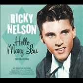 Rick Nelson: Hello Mary Lou: The Collection