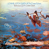 Lonnie Liston Smith/Lonnie Liston Smith & the Cosmic Echoes: Reflections of a Golden Dream
