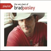 Brad Paisley: Playlist: The Very Best of Brad Paisley