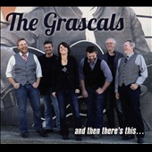 The Grascals: And Then There's This... *