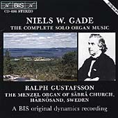 Gade: The Complete Organ Music / Ralph Gustafsson