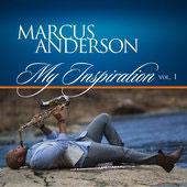 Marcus Anderson: My Inspiration