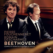 Beethoven: Complete Sonatas for Piano & Violin / Pierre Fouchenneret, violin; Romain Descharmes, piano