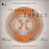 The  Franklin Effect - variations for vocal quartet by Cheryl Frances-Hoad, Kate Whitley, Shirley J. Thompson & Lynne Plowman / electric Voice Theatre