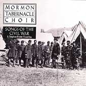 Mormon Tabernacle Choir: Songs of the Civil War & Stephen Foster Favorites