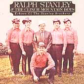 Ralph Stanley: Echoes of the Stanley Brothers
